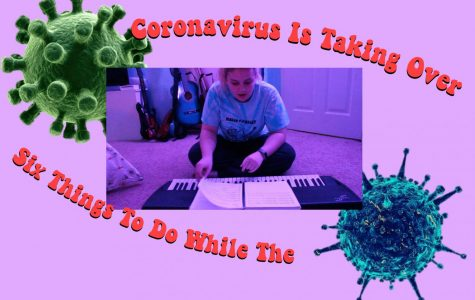 Six Things To Do While The Coronavirus Is Taking Over